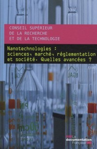 Nanotechnologies : sciences, marché, réglementation et société : Quelles avancées ?
