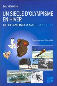Un siècle d'olympisme en hiver : De Chamonix à Salt Lake City