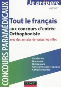 Tout le français au concours d'entrée Orthophoniste : Vocabulaire, orthographe, grammaire