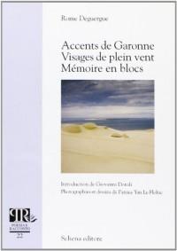 Accents de Garonne visages de plein vent. Mèmoire en blocs