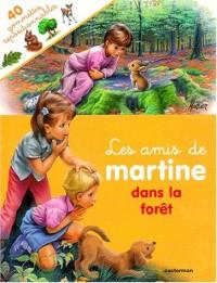 Les Amis De Martine (Avec 40 Gommettes Repositionnables): Les Amis De Martine Dans LA Foret