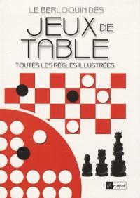 Le Berloquin des jeux de table : Toutes les règles illustrées