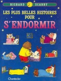 Les plus belles histoires pour s'endormir: Asticot et ses amis -Harry le gourmet -Miel l'ours exagere -Souriceau s'amuse