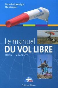 Le manuel du vol libre : De la Fédération Française de Vol Libre