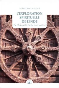 L'exploration spirituelle de l'Inde : Volume 1