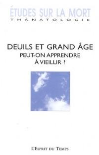 Etudes sur la mort, N° 135 : Deuils et grand âge : Peut-on apprendre à vieillir ?