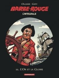 Barbe-Rouge - Intégrales - tome 11 - L'Or et la Gloire