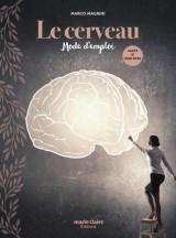 Le cerveau, Mode d'Emploi