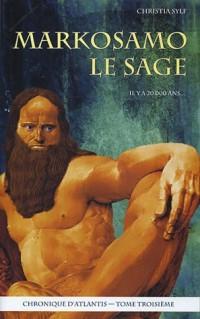 Chronique des géants, Tome 3 : Markosamo le Sage : Chronique d'Atlantis