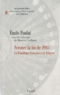 La Laïcité à la française: Scruter la loi de 1905