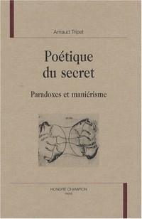Poétique du secret : Paradoxes et maniérisme