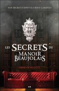 Les secrets du Manoir Beaujolais - Vos secrets sont-ils bien gardés ?
