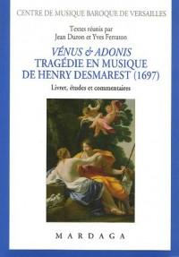 Vénus & Adonis (1697) : Tragédie en musique de Henry Desmaret