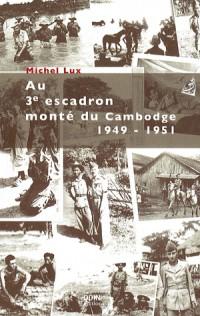 La guerre d'indochine au 3e escadron monté du Cambodge 1949-1951
