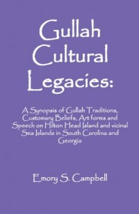 Gullah Cultural Legacies, Second Edition