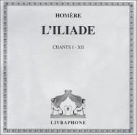 L'Iliade, tome 1 : Chants I - XII (coffret 8 CD)