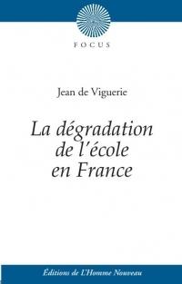 La dégradation de l'école en France - Suivi de Histoire de l'éducation des filles