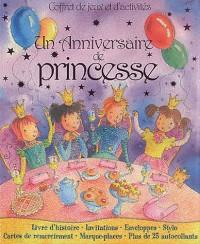 L'anniversaire de la princesse : coffret de jeux et d'activités
