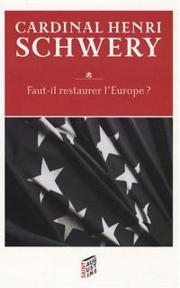 Faut-il restaurer l'Europe ? : Tome 2