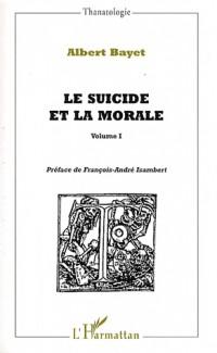 Le suicide et la morale : Volume 1