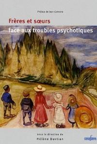 Frères et soeurs face aux troubles psychotiques