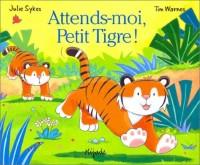 Attends-moi Petit Tigre !