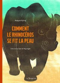 Comment le rhinocéros se fit la peau