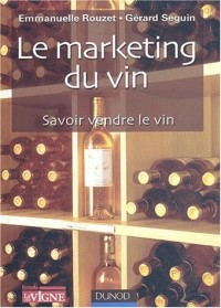 Marketing du Vin : Savoir vendre son vin