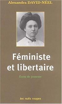 Féminisme et libertaire : Ecrits de jeunesse, 1895-1906