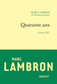 Quarante ans: Journal 1997