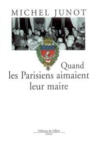 Quand les Parisiens aimaient leur maire : 1977-1995