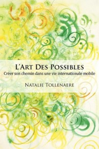 L'Art Des Possibles: Crer Son Chemin Dans Une Vie Internationale Mobile
