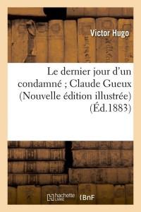 Le Dernier Jour d un Condamne  N ed  ed 1883