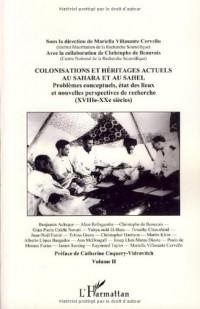 Colonisations et héritages actuels au Sahara et au Sahel : Problèmes conceptuels, état des lieux et nouvelles perspectives de recherche (XVIIIe-XXe siècles) Volume 2