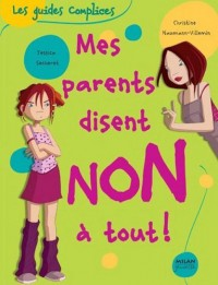 Mes parents disent non à tout !