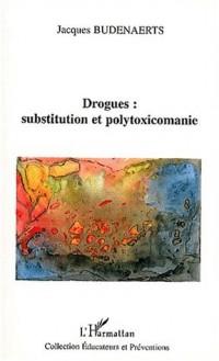 Drogues, substitution et polytoxicomanie