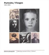 Portraits / Visages, 1853-2003