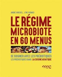 Les recettes du régime microbiote, recettes asiatiques : Se soigner avec les Prébiotiques