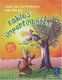 Fables impertinentes : Cycle 3, 6e/5e