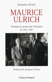 Maurice Ulrich. témoin et acteur de l'histoire