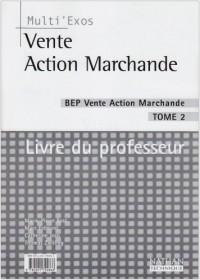 Multi'exos : Vente action marchande, BEP, tome 2 (Manuel du professeur)