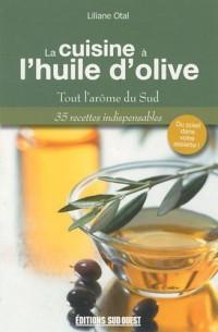 La cuisine à l'huile d'olive : Tout l'arôme du Sud