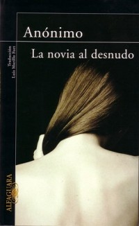 La Novia Al Desnudo/the Bride Stripped Bare