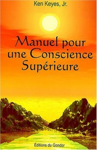 Manuel pour une conscience supérieure
