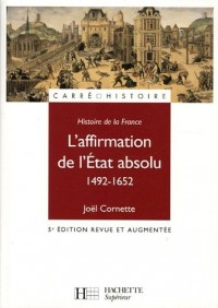 L'affirmation de l'Etat absolu 1492-1652