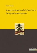 Voyage à la Sierra Nevada de Santa Marta: Paysages de la nature tropicale