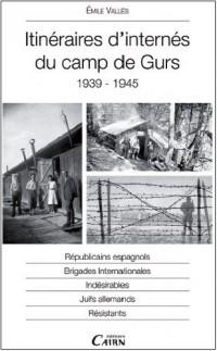 Itineraires d'internés du camp de Gurs : 1939-1945