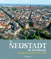 La Neustadt de Strasbourg : Un laboratoire urbain (1871-1930)