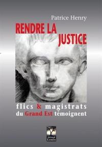 Rendre la justice : Flics & magistrats du Grand Est témoignent