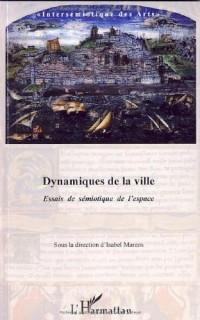 Dynamiques de la ville : Essai de sémiotique de l'espace